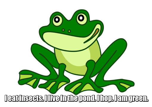 I eat insects. I live in the pond. I hop. I am green. Я ем насекомых. Я живу в пруду. Я прыгаю. Я зеленая. Лягушка.
